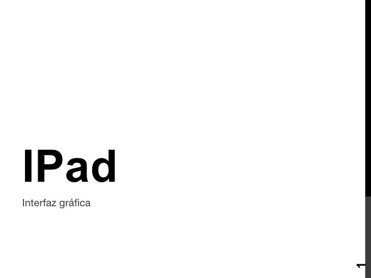 IPad Interfaz gráfica