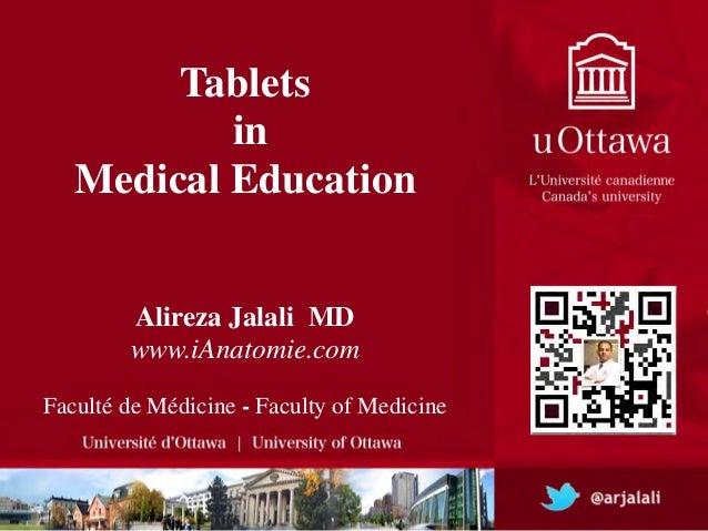Tablets!           in !   Medical Education                    !                            Alireza Jalali MD!          ...