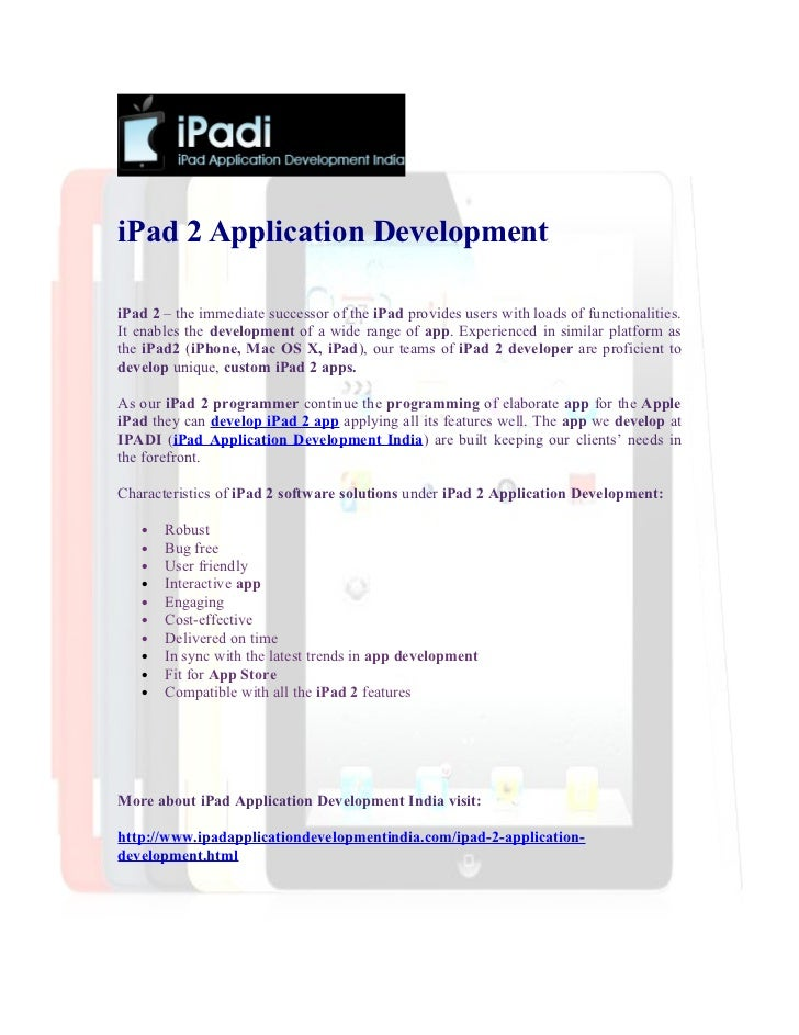 iPad 2 Application DevelopmentiPad 2 – the immediate successor of the iPad provides users with loads of functionalities.It...