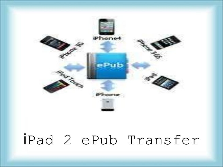 IPad 2 ePub Transfer to read ePub files on iPad!
