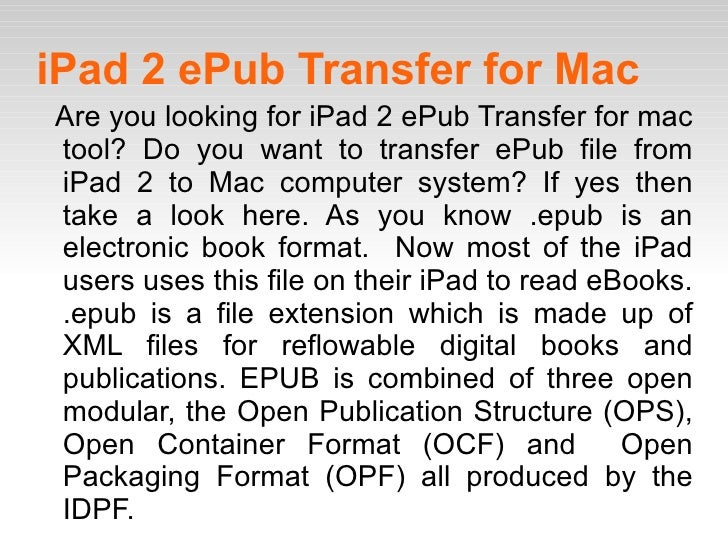 iPad 2 ePub Transfer for Mac Are you looking for iPad 2 ePub Transfer for mac tool? Do you want to transfer ePub file from...