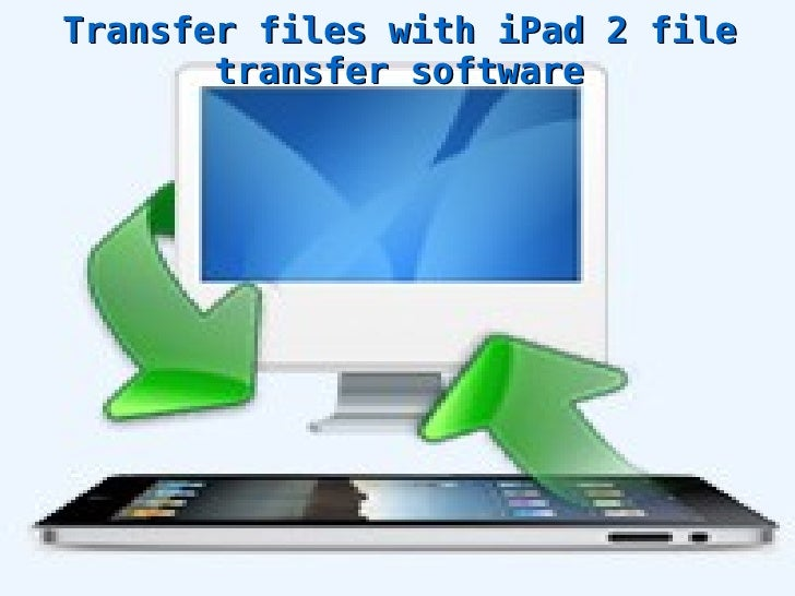 Transfer files with iPad 2 file transfer software
