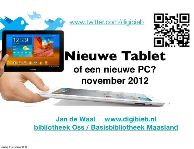 www.twitter.com/digibieb                                  Nieuwe Tablet                                     of een nieuwe ...