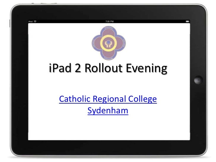 iPad 2 Rollout Evening Catholic Regional College        Sydenham