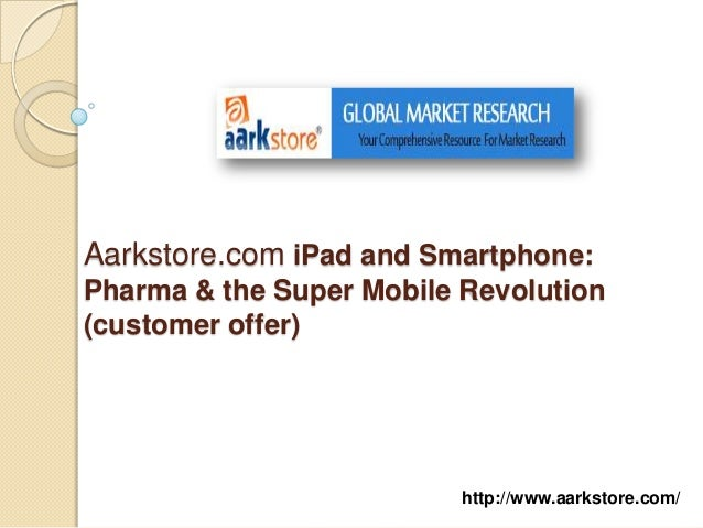 Aarkstore.com iPad and Smartphone:Pharma & the Super Mobile Revolution(customer offer)                          http://www...
