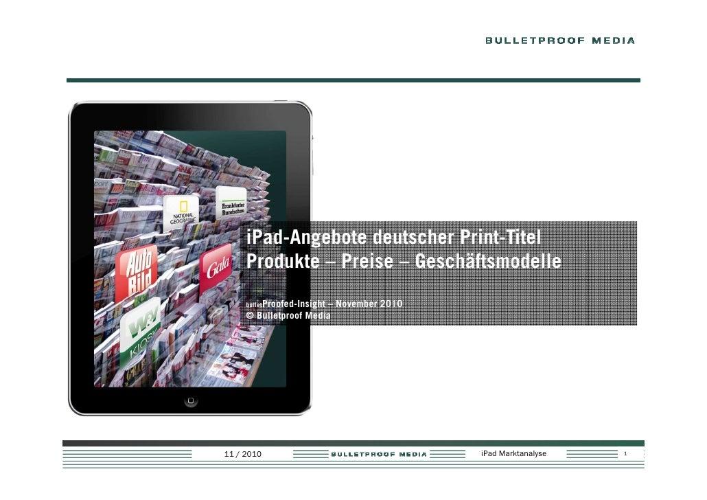 iPad-Angebote deutscher Print-Titel     Produkte – Preise – Geschäftsmodelle     bulletProofed-Insight                    ...