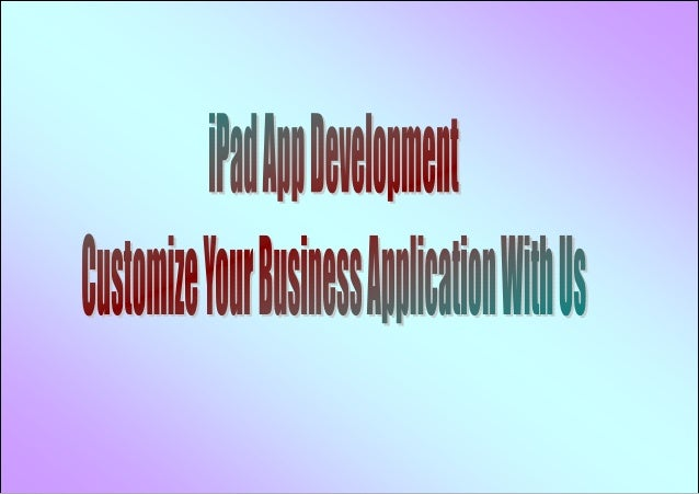 iPad App Development - Customize Your Business Application With Us