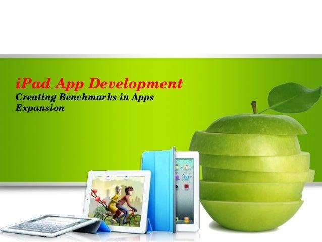 iPadAppDevelopmentCreatingBenchmarksinAppsExpansion