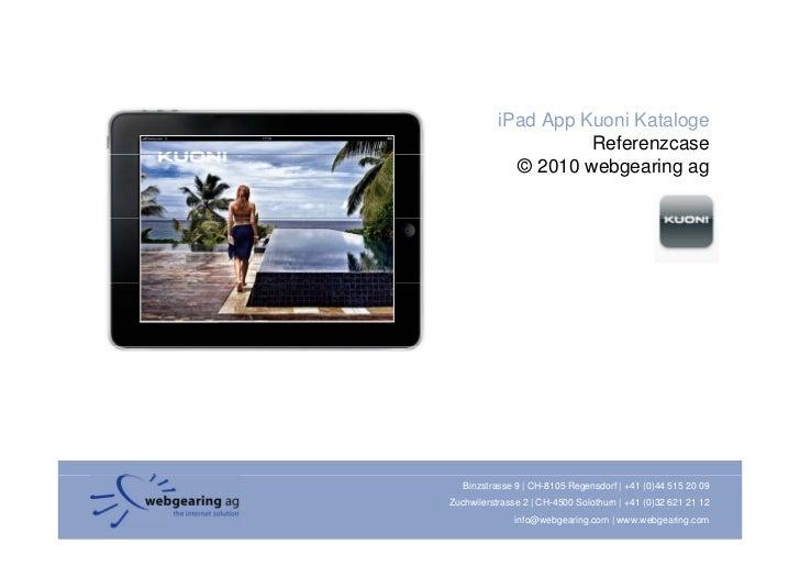 iPad App Kuoni Kataloge                      Referenzcase              © 2010 webgearing ag        Binzstrasse 9 | CH-8105...