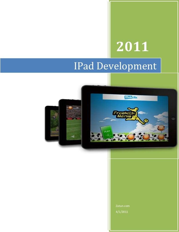 IPad Development2011Zatun.com4/1/2011rightcenter<br />Choose the Right iPad Application Development Based on Your Needs <b...