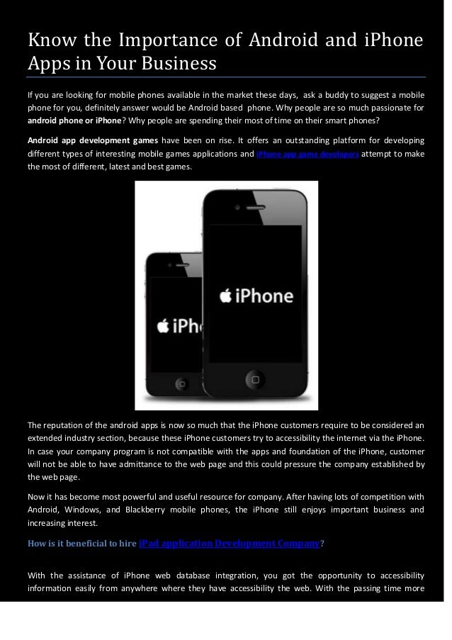 Know the Importance of Android and iPhoneApps in Your BusinessIf you are looking for mobile phones available in the market...