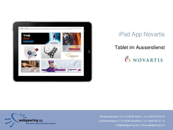 iPad App Novartis              Tablet im AussendienstFörrlibuckstrasse 110   CH-8005 Zürich   +41 (0)44 515 20 09Zuchwiler...