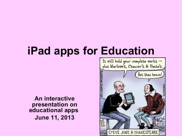 iPad apps for EducationAn interactivepresentation oneducational appsJune 11, 2013