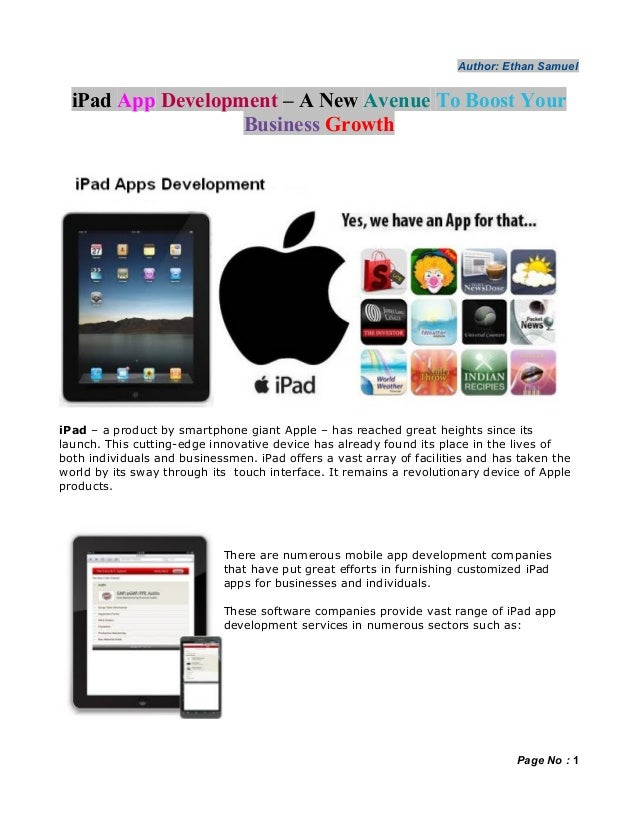 Author: Ethan Samuel  iPad App Development – A New Avenue To Boost Your                   Business GrowthiPad – a product ...