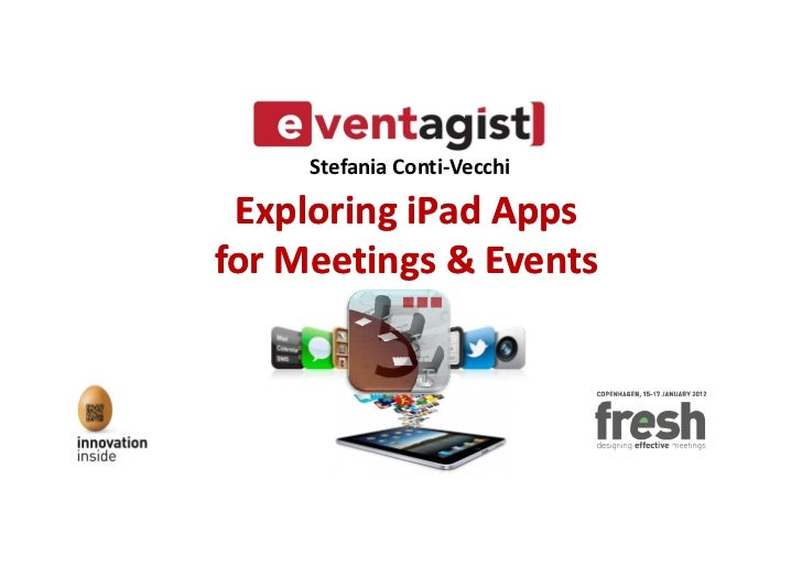 Stefania Conti-Vecchi Exploring iPad Appsfor Meetings & Events