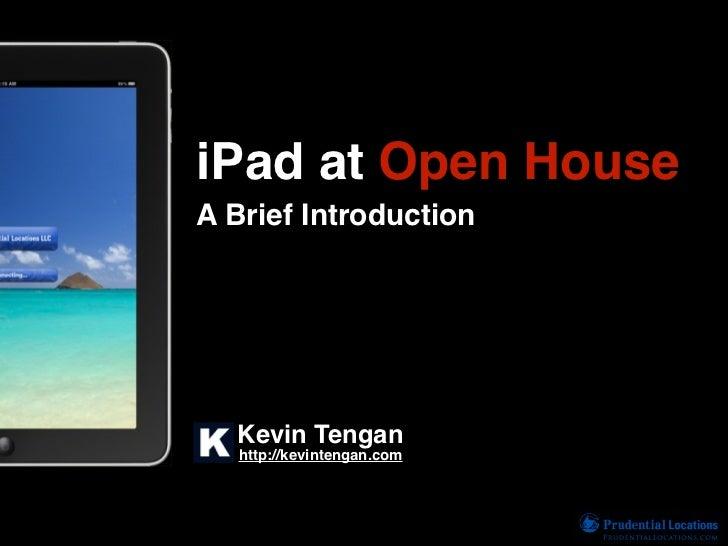 iPad at Open HouseA Brief Introduction  Kevin Tengan   http://kevintengan.com