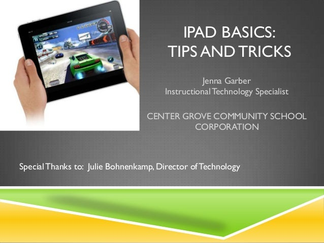 IPAD BASICS:                                       TIPS AND TRICKS                                                 Jenna G...