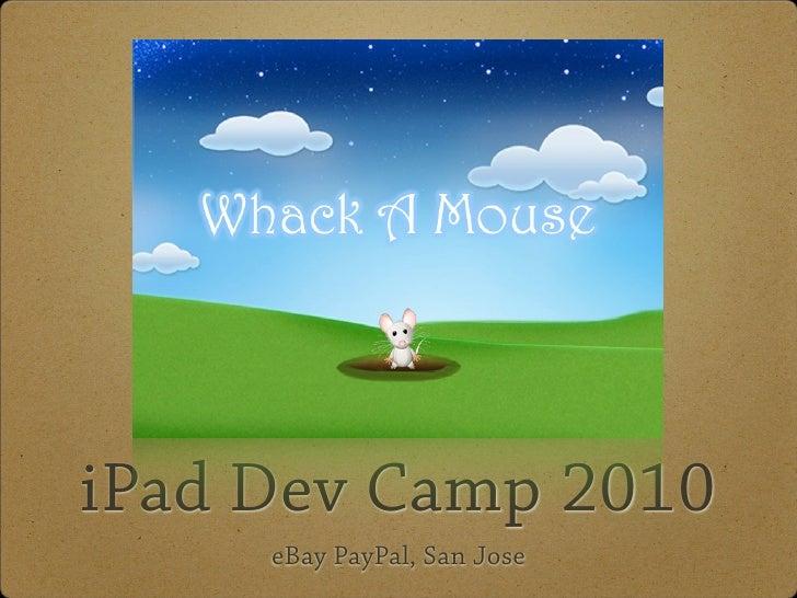 iPad Dev Camp 2010      eBay PayPal, San Jose