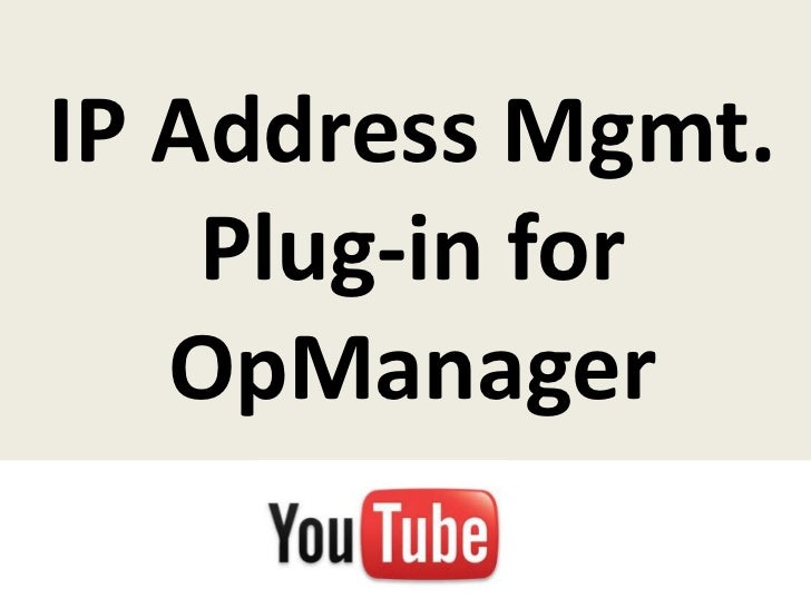 IP Address Mgmt.    Plug-in for   OpManager