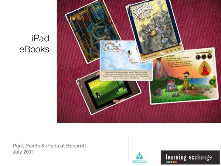 iPad  eBooksPaul, Pearls & iPads at BeecroftJuly 2011