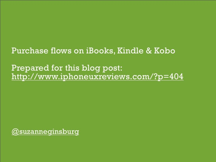 Purchase flows on iBooks, Kindle & Kobo Prepared for this blog post: http://www.iphoneuxreviews.com/?p=404     @suzannegin...