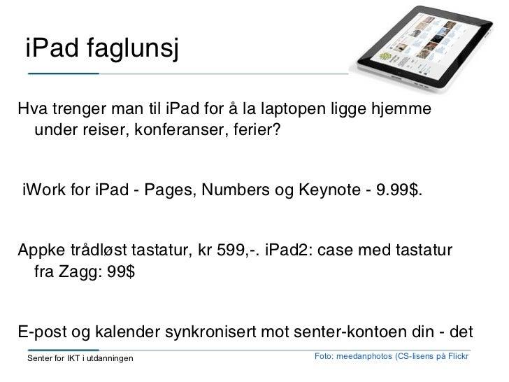 iPad faglunsjHva trenger man til iPad for å la laptopen ligge hjemme  under reiser, konferanser, ferier?iWork for iPad - P...