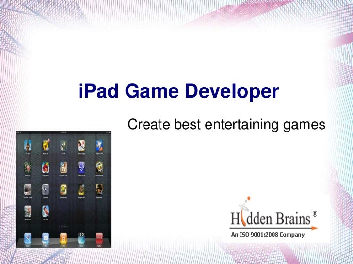 iPad Game Developer    Create best entertaining games