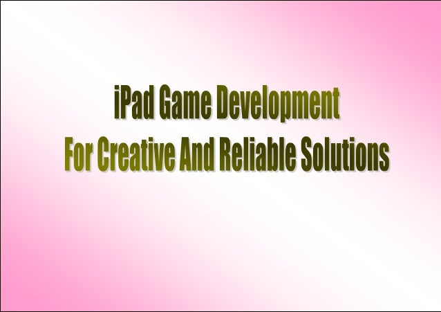 iPad as one of the best activity devices, such as hardware and software to playall sorts of games. Most people favor the i...