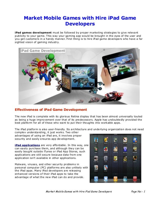 Market Mobile Games with Hire iPad Game                     DevelopersiPad games development must be followed by proper ma...