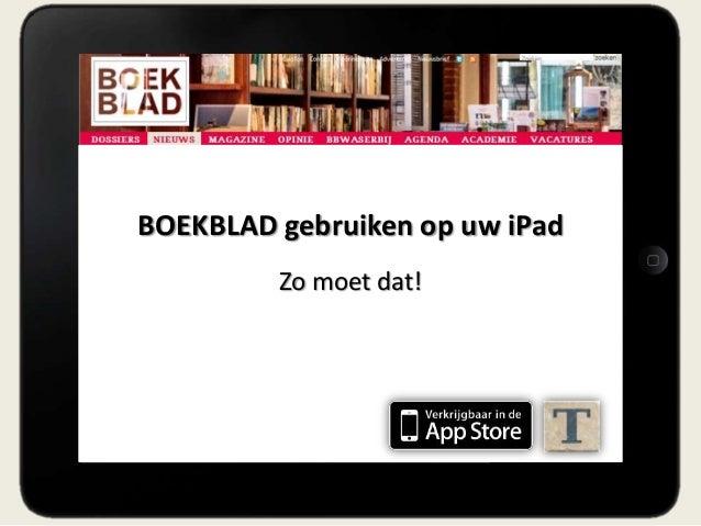 BOEKBLAD gebruiken op uw iPad         Zo moet dat!