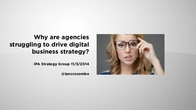 Why are agencies struggling to drive digital business strategy?