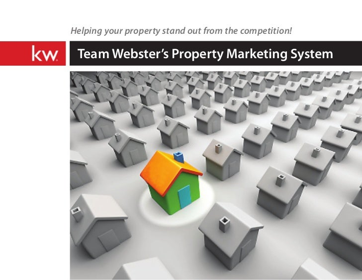Helping your property stand out from the competition! Team Webster's Property Marketing System