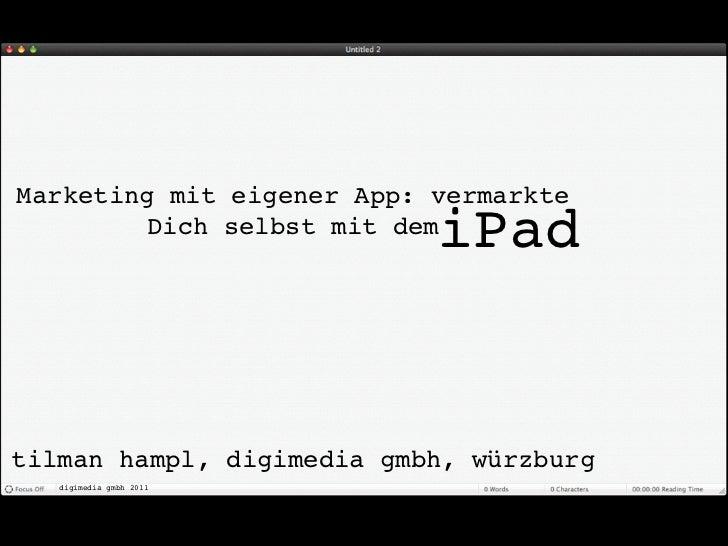 Marketing mit eigener App: vermarkte                           iPad         Dich selbst mit demtilman hampl, digimedia gmb...