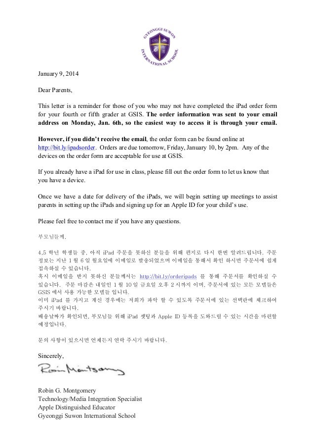 January 9, 2014 Dear Parents, This letter is a reminder for those of you who may not have completed the iPad order form fo...