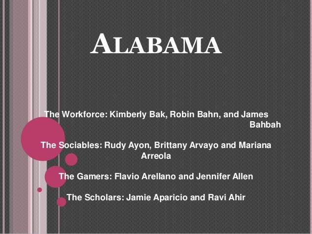 ALABAMA The Workforce: Kimberly Bak, Robin Bahn, and James Bahbah The Sociables: Rudy Ayon, Brittany Arvayo and Mariana Ar...