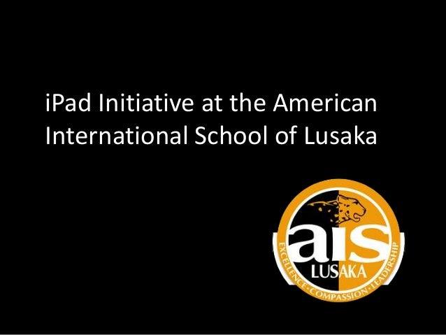 iPad Initiative at the American International School of Lusaka