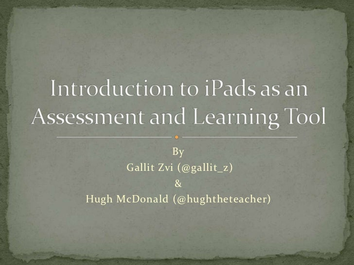 Intro to iPad for instruction and assessment