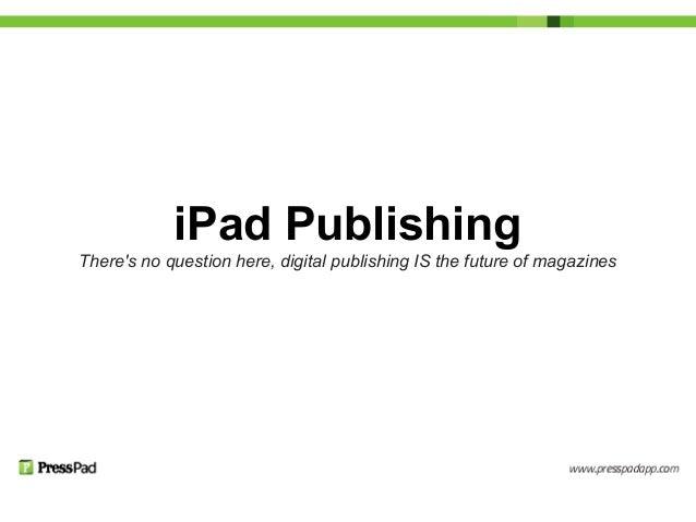 iPad Publishing is the Future