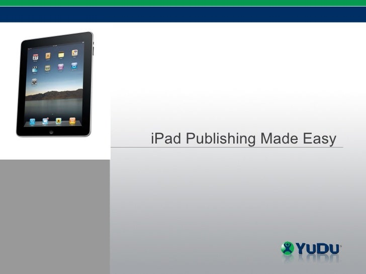Ipad publishing made_easy_yudu