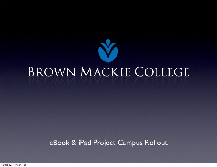eBook & iPad Project Campus RolloutTuesday, April 24, 12