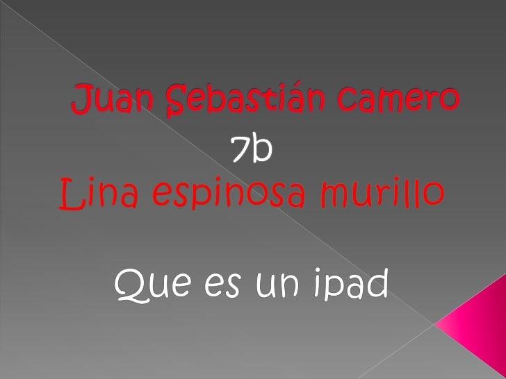 El iPad es un dispositivo electrónicotipo tableta desarrollado por Apple Inc. Laprimera generación es anunciada el día 27 ...