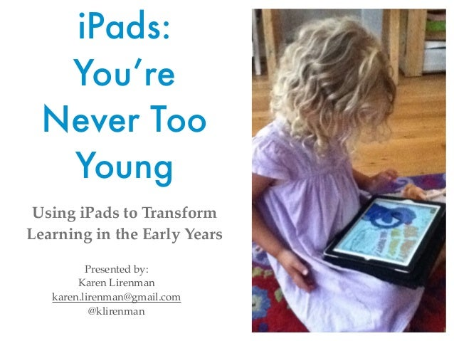 iPads - You're Never too Young