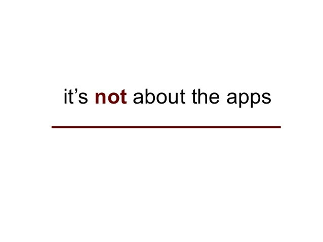 it's not about the apps