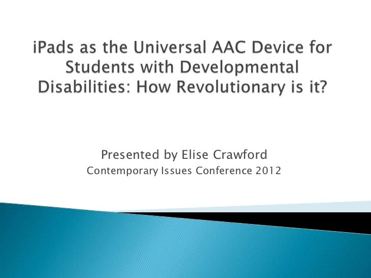 I pads as the universal aac device for students