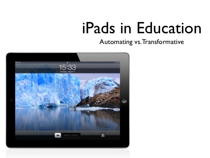 iPads in Education  Automating vs.Transformative