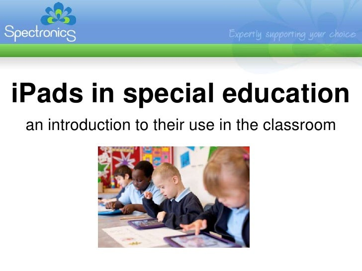 iPads in special education an introduction to their use in the classroom