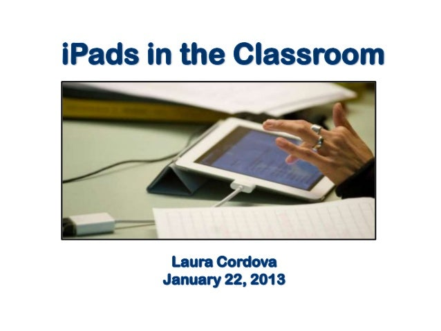 I pads in the classroom -presentation jan 2013--final6--for montgomery college2