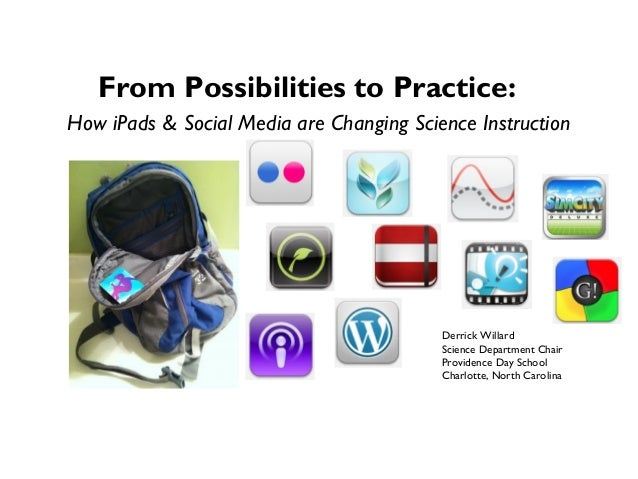 From Possibilities to Practice:How iPads & Social Media are Changing Science Instruction                                  ...
