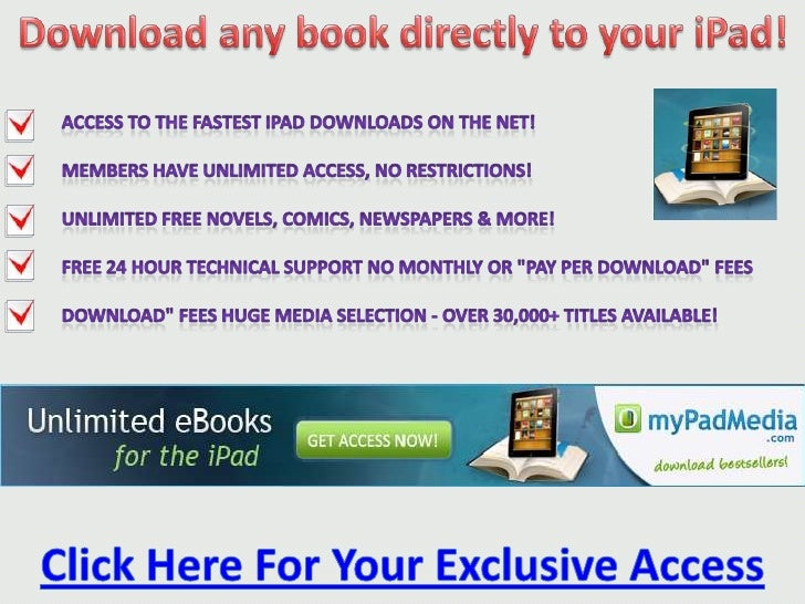 Download any book directly to your iPad!<br />Access to the fastest iPad downloads on the net! <br />Members have unlimite...