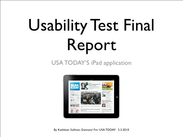 Usability Test Final      Report    USA TODAY'S iPad application         By Kathleen Sullivan, Gannett/ For USA TODAY 5.3....